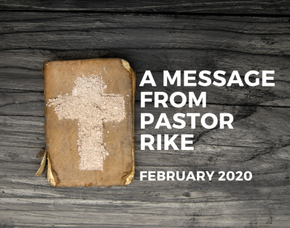 Pastor Rike's Message - Feb 2020