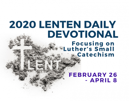 2020 Lenten Daily Devotional - Focusing on Luther's Small Catechism