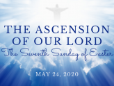 The Ascension of Our Lord At-Home Service for May 24