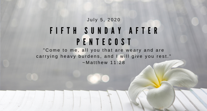 Fifth Sunday After Pentecost At-Home Service for July 5