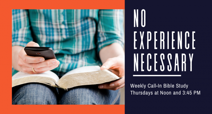 'No Experience Necessary' Bible Study Begins Sept 10 - Noon & 3:45 PM