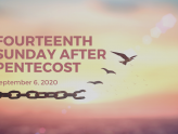 Fourteenth Sunday After Pentecost At-Home Service for September 6