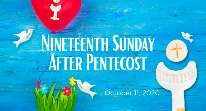 Nineteenth Sunday After Pentecost At-Home Service for Oct 11