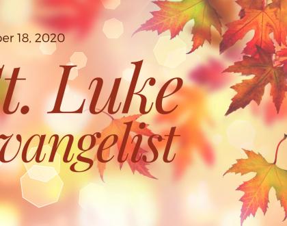 St. Luke, Evangelist, At-Home Sunday Service for Oct 18