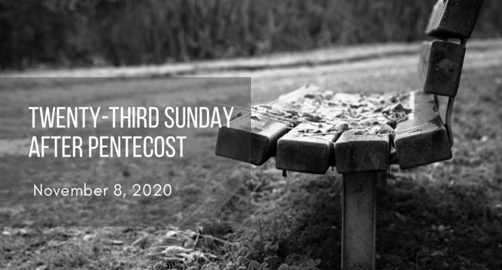 Twenty-Third Sunday After Pentecost At-Home Service for Nov 8