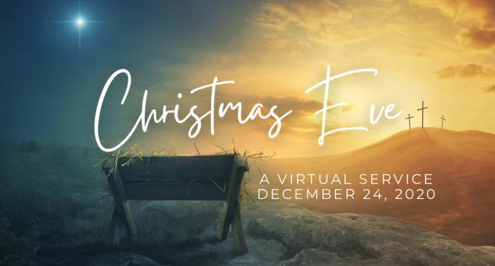 A Virtual Christmas Eve Service - Dec 24
