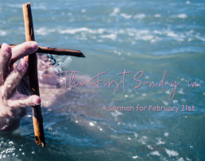 The First Sunday in Lent, At-Home Service for February 21