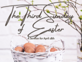 The Third Sunday of Easter, At-Home Service for April 18th