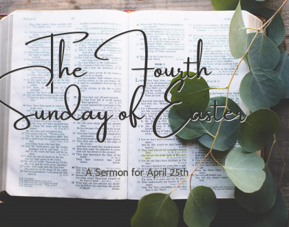 The Fourth Sunday of Easter, Good Shepherd Sunday, At-Home Service for April 25th