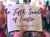 The Fifth Sunday of Easter, At-Home Service for May 2nd