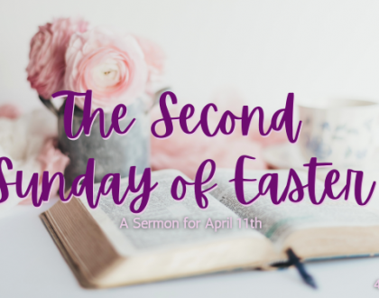 The Second Sunday of Easter, At-Home Service for April 11th