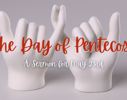 The Day of Pentecost, At-Home Service for May 23rd