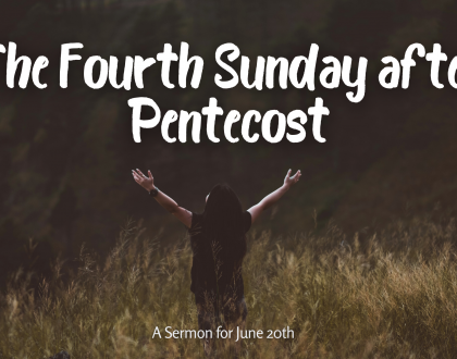The Fourth Sunday after Pentecost, At-Home Service for June 20th