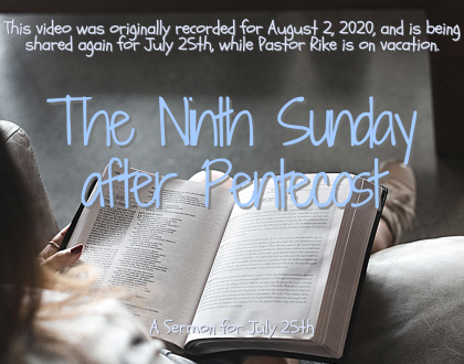The Ninth Sunday after Pentecost, At-Home Service for July 25th
