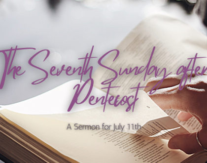 The Seventh Sunday after Pentecost, At-Home Service for July 11th