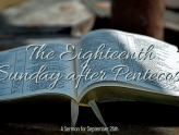 The Eighteenth Sunday After Pentecost, At-Home Service for September 26th.