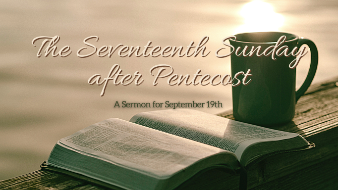 The Seventeenth Sunday after Pentecost, At-Home Service for September 19th