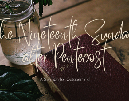 The Nineteenth Sunday After Pentecost, At-Home Service for October 3rd