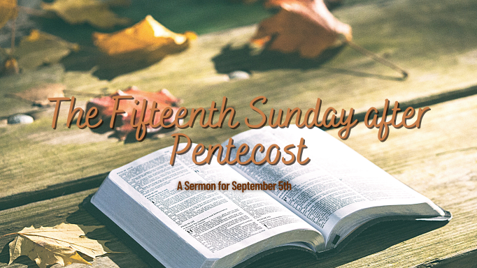 The Fifteenth Sunday after Pentecost, At-Home Service for September 5th
