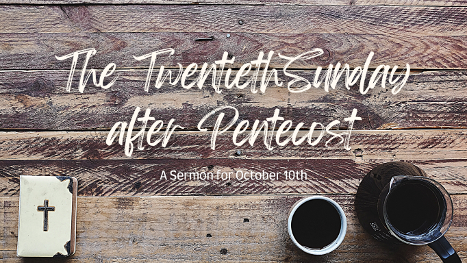 The Twentieth Sunday after Pentecost, At-Home Service for October 10th